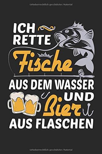 Rette Fische Wasser Bier Flaschen Angeln Angelverein Fischen Männersport Geschenk: Notizbuch - Notizheft - Notizblock - Tagebuch - Planer - Kariert - ... 6 x 9 Zoll (15.24 x 22.86 cm) - 120 Seiten