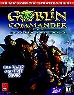 Goblin Commander Unleash the Horde - Prima's Official Strategy Guide de Prima Temp Authors
