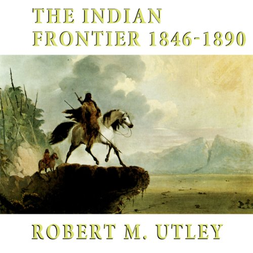 The Indian Frontier: 1846-1890 cover art