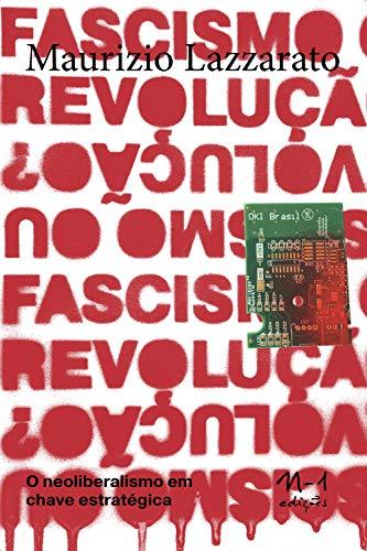 Fascismo ou revolução?: O neoliberalismo em chave estratégica