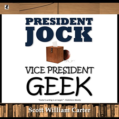 President Jock, Vice President Geek                   By:                                                                                                                                 Scott William Carter                               Narrated by:                                                                                                                                 Jaicie Kirkpatrick                      Length: 7 hrs and 57 mins     Not rated yet     Overall 0.0
