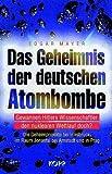 Das Geheimnis der deutschen Atombombe - Gewannen Hitlers Wissenschaftler den nuklearen Wettlauf doch?. Die Geheimprojekte bei Innsbruck, im Raum Jonastal bei Arnstadt und in Prag - Edgar Mayer