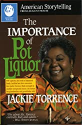 "Cover of ""The Importance of Pot Liquor"" by Jackie Torrence."