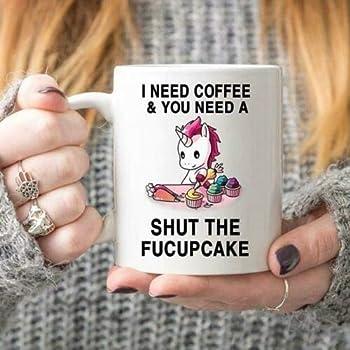 Mugs With Sayings Sarcastic Coffee Cup Shut The Fucupcakes Unicorn Mug Funny Mug