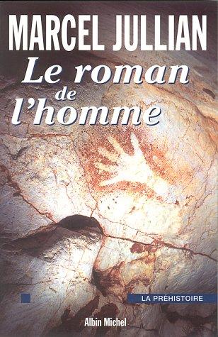 Le Roman de l'homme: La préhistoire