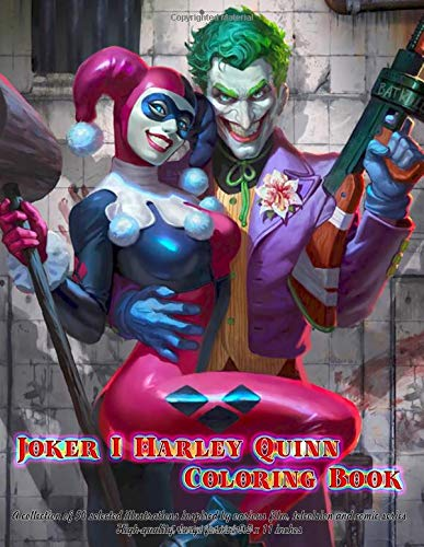 Joker I Harley Quinn Coloring Book: A collection of 50 selected illustrations inspired by various film, television and comic series. High-quality, large format 8.5 x 11 inches