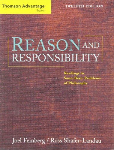 Reason and Responsibility: Readings in Some Basic Problems of Philosophy (with InfoTrac® Thomson Advantage Books)