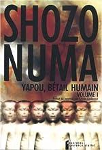 Yapou, bétail humain, Tome 1 de Shozo Numa