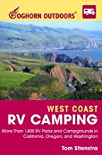 Foghorn Outdoors West Coast RV Camping: More Than 1,800 RV Parks and Campgrounds in California, Oregon, and Washington