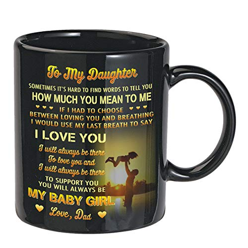 Gift For Daughter From Dad - Daughter Coffee Mug - 11oz...