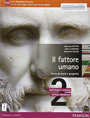 Il fattore umano 2 - Storia e geografia. Per le Scuole superiori. Con e-book. Con espansione online: 2