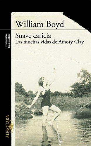 Suave caricia: Las muchas vidas de Amory Clay (Spanish Edition)