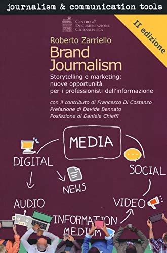 Brand journalism. Storytelling e marketing: nuove opportunità per i professionisti dell'informazione