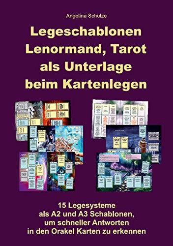 Legeschablonen Lenormand, Tarot als Unterlage beim Kartenlegen: 15 Legesysteme als A2 und A3 Schablonen, um schneller Antworten in den Orakel Karten zu erkennen