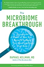 THE MICROBIOME BREAKTHROUGH: Harness the Power of Your Gut Bacteria to Boost Your Mood and Heal Your Body (Microbiome Medicine Library)