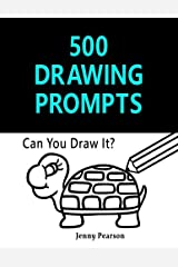 500 Drawing Prompts: Can You Draw It? (Challenge Your Artistic Skills) Paperback