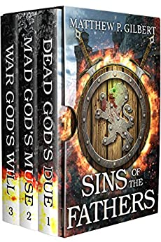 Sins of the Fathers: The Complete Trilogy: (An Epic Fantasy Box Set) by [Matthew P. Gilbert]