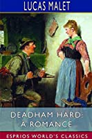 Deadham Hard: A Romance (Esprios Classics)