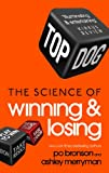 Top Dog: The Science of Winning and Losing
