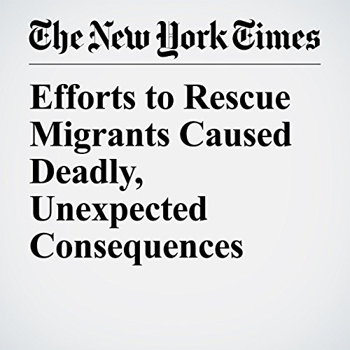 Efforts to Rescue Migrants Caused Deadly, Unexpected Consequences copertina