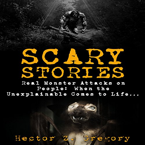 Scary Stories: Real Monster Attacks on People