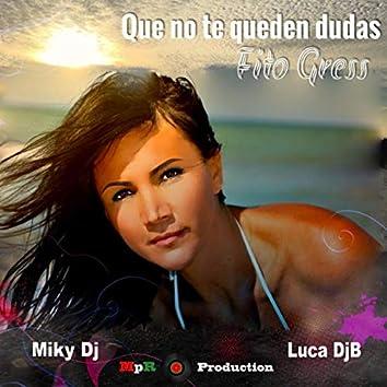Que No Te Queden Dudas (feat. Luca Djb and Miky DJ)