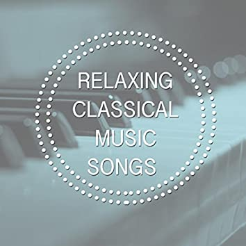 Relaxing Classical Music Songs