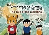 Adventures of Almier, Ravvenn and Gavin: The Lost Wind: Volume 1