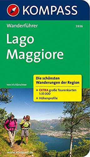 Lago Maggiore: Wanderführer mit Tourenkarten und Höhenprofilen: Wanderführer mit Tourenkarten 1 : 35.000 und Höhenprofilen (KOMPASS-Wanderführer, Band 5936)