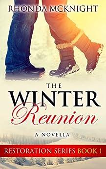 The Winter Reunion (Restoration Series Book 1) by [Rhonda McKnight]