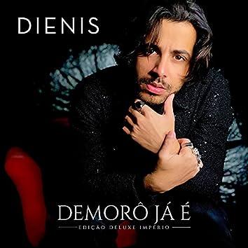 Demorô Já É (Edição Deluxe Império)