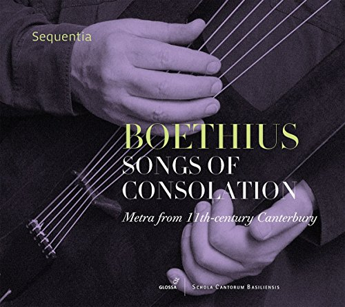 Songs of Consolation - Metra aus dem 11. Jh. in Canterbury - Mittelalterliche Gesänge über Boethius: de Consolatio Philosophiae