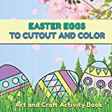 Easter Eggs to Cut Out and Color: Fun and simple egg shapes to decorate, and art and craft activity book. (Station Activity Books)