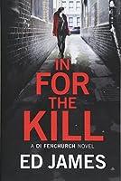 In for the Kill (A DI Fenchurch novel)