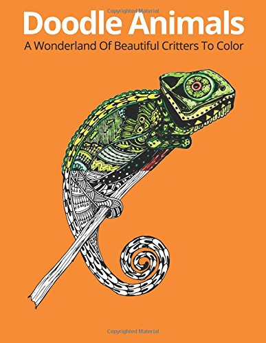 Doodle Animals: A Wonderland Of Beautiful Critters To Color