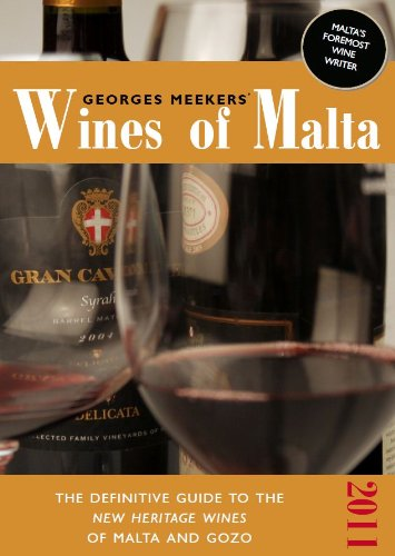 Georges Meekers' Wines of Malta - The Definitive Guide to the New Heritage Wines of Malta and Gozo | 2011 (English Edition)