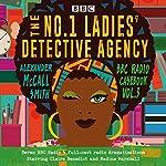 The No.1 Ladies' Detective Agency: BBC Radio Casebook Vol.3 cover art