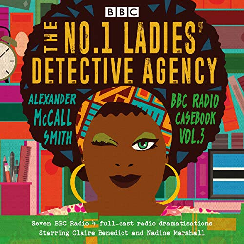 The No.1 Ladies' Detective Agency: BBC Radio Casebook Vol.3 audiobook cover art