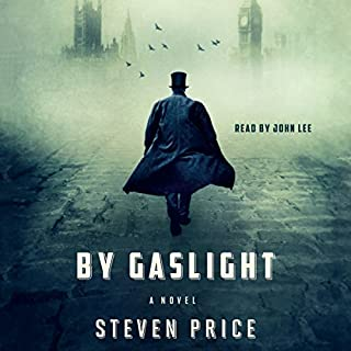 By Gaslight     A Novel              By:                                                                                                                                 Steven Price                               Narrated by:                                                                                                                                 John Lee                      Length: 23 hrs and 40 mins     205 ratings     Overall 3.9