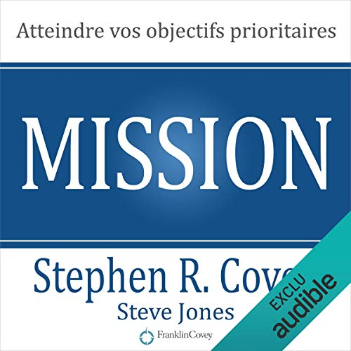 Mission. Atteindre vos objectifs prioritaires audiobook cover art