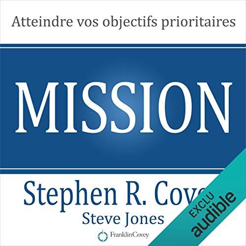 Couverture de Mission. Atteindre vos objectifs prioritaires