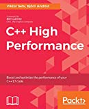 C++ High Performance: Boost and optimize the performance of your C++17 code (English Edition)