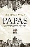 Papas: Tras los muros del Vaticano: del papel de Pío XII en la II Guerra Mundial a Francisco, el...