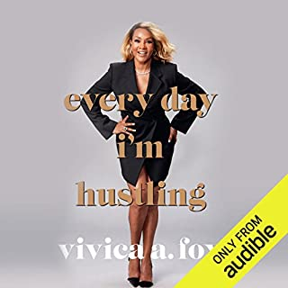 Every Day I'm Hustling                   By:                                                                                                                                 Vivica A. Fox,                                                                                        Kevin Carr O'Leary                               Narrated by:                                                                                                                                 Vivica A. Fox                      Length: 7 hrs and 54 mins     340 ratings     Overall 4.6