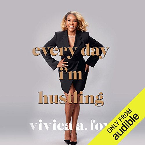 Every Day I'm Hustling                   Auteur(s):                                                                                                                                 Vivica A. Fox,                                                                                        Kevin Carr O'Leary                               Narrateur(s):                                                                                                                                 Vivica A. Fox                      Durée: 7 h et 54 min     15 évaluations     Au global 4,3