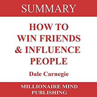 Summary of How to Win Friends and Influence People by Dale Carnegie audiobook cover art