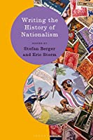 Writing the History of Nationalism (Writing History)