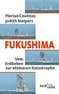 Fukushima: Vom Erdbeben zur atomaren Katastrophe (Beck&#