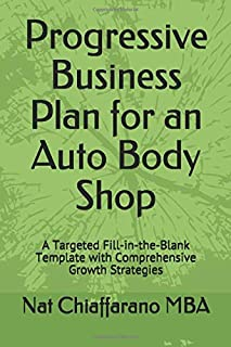 Progressive Business Plan for an Auto Body Shop: A Targeted Fill-in-the-Blank Template with Comprehensive Growth Strategies