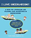 I Love Kneeboarding: A Book for Journaling and Coloring Your Adventures in Kneeboarding
